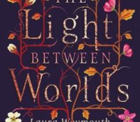 Book Review- Light Between Worlds by Laura Weymouth