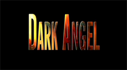 Dark Angel Title Card - Fanfiction