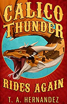 calico - Book Review- Calico Thunder Rides again by T. A. Hernandez