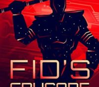 Book Review: Fid's Crusade by David H Reiss