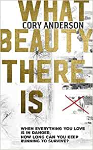 whatbeauty - Book Review: What Beauty there is by Cory Anderson