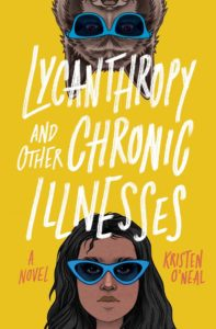May1 197x300 - Book Review for Lycanthropy and Other Chronic Illnesses by Kristen O'Neal
