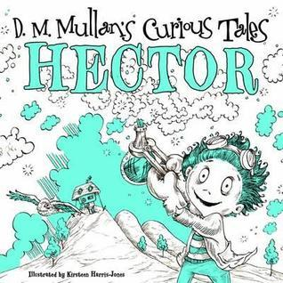 July5 - Book Review for Hector (D. M Mullan's curious tales)