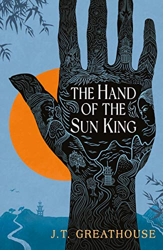 51GnGxP s0L - Blog Tour for The Hand of The Sun King by J. T. Greathouse