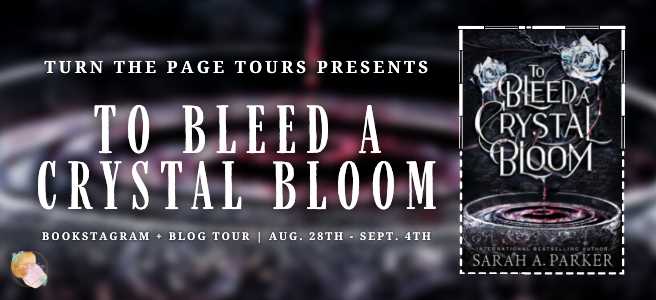 TBACB Banner - To Bleed a Crystal Bloom by Sarah A Parker
