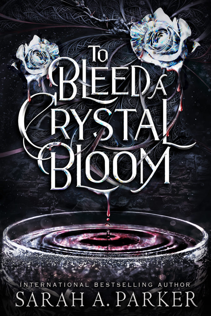 TBACB COVER 683x1024 - To Bleed a Crystal Bloom by Sarah A Parker